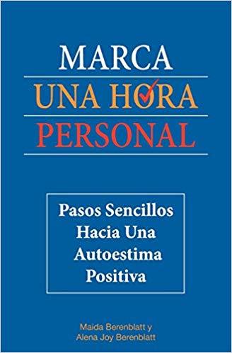 Marca Una Hora Personal, Pasos Sencillos Hacia Autoestima Positiva
