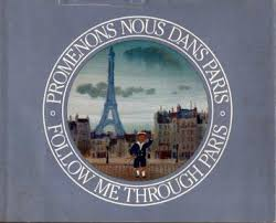 Follow Me Though Paris - A children's story by Jill Robinson told around