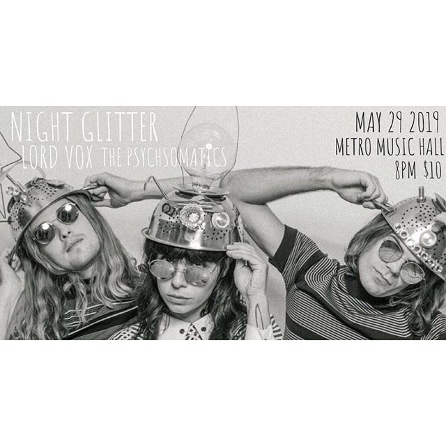 ✨ @night_glitter ✨ @lordvoxmusic at @metromusichall May 29! ✨