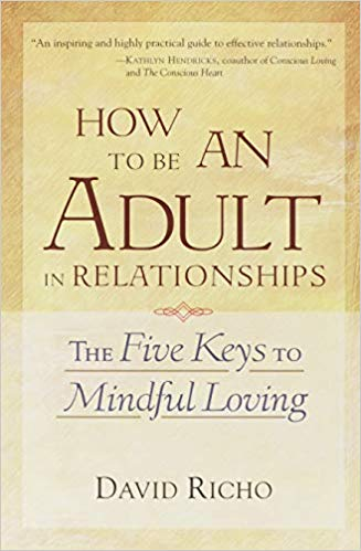 How To Be An Adult In Relationships David Richo