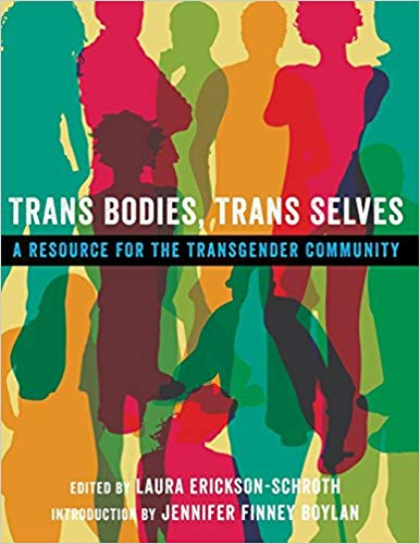 Trans Bodies, Trans Selves: A Resource for the Transgender Community