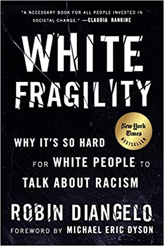 White Fragility: Why It's So Hard for White People to Talk About Racism Paperback – June 26, 2018