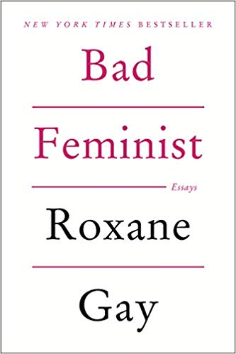 Bad Feminist Roxane Gay