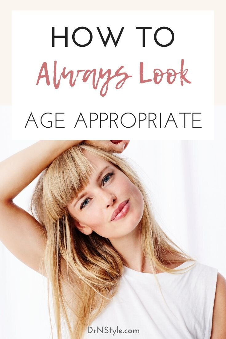 Always look appropriate to your age, whether you are a young or mature woman.