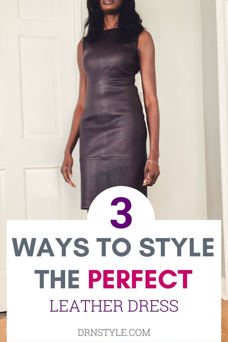 woman wearing leather dress, demonstrating 3 chic ways to style leather dress.