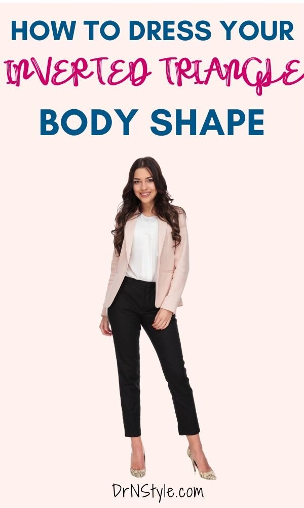 How To Dress For Your Inverted Triangle Body Shape