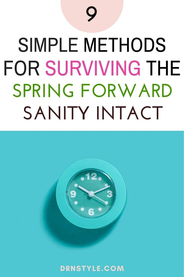 9 Best Methods To Survive The Spring Forward Time Change