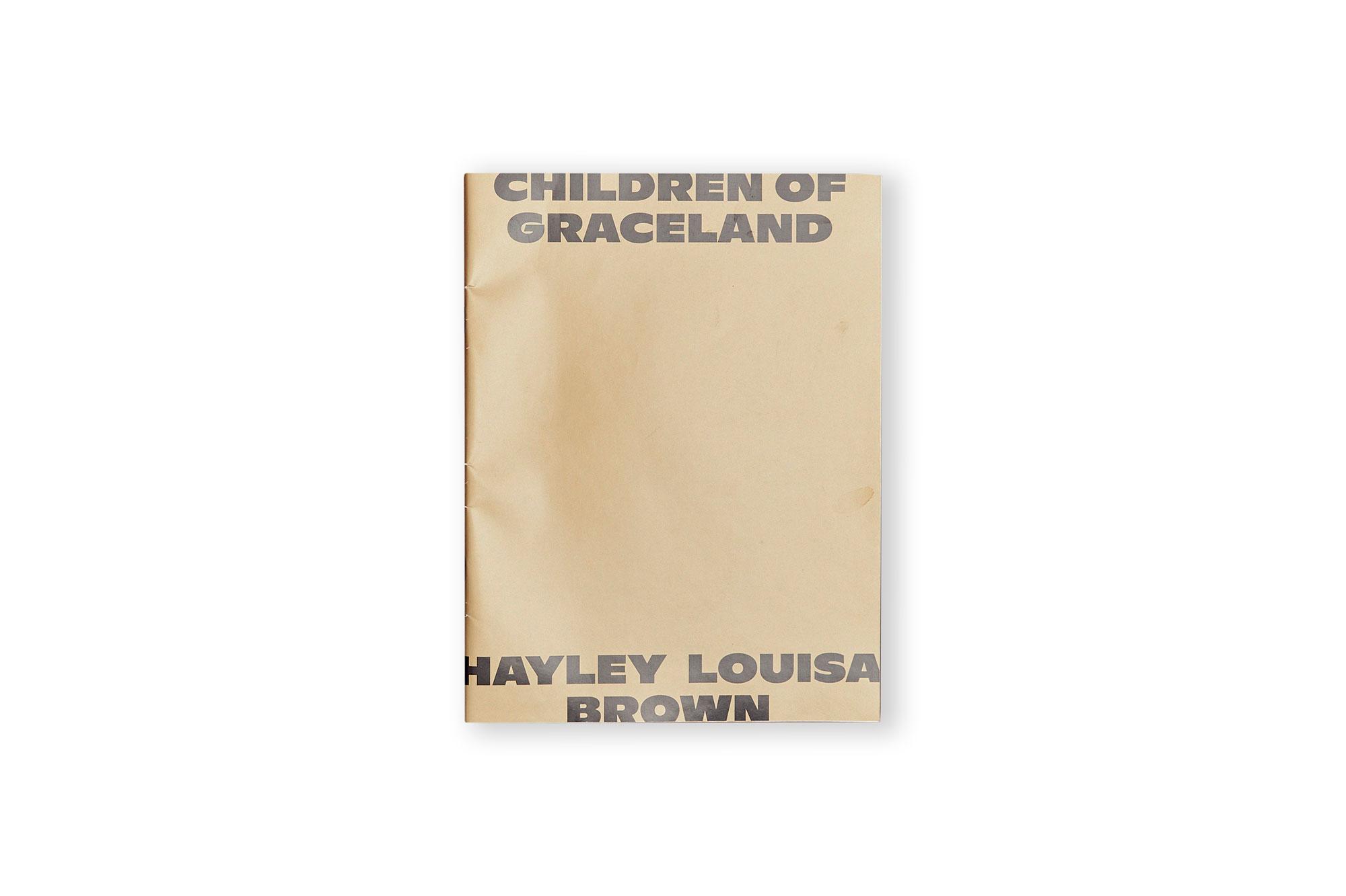 CHILDREN OF GRACELAND, hayley louisa brown.