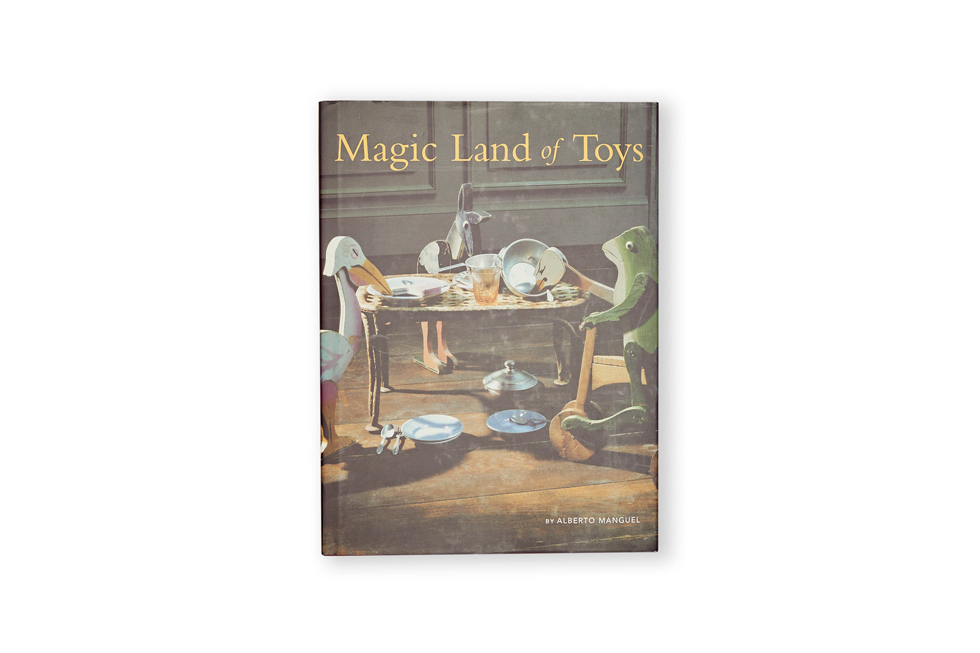 MAGIC LAND OF TOYS, alberto manguel.