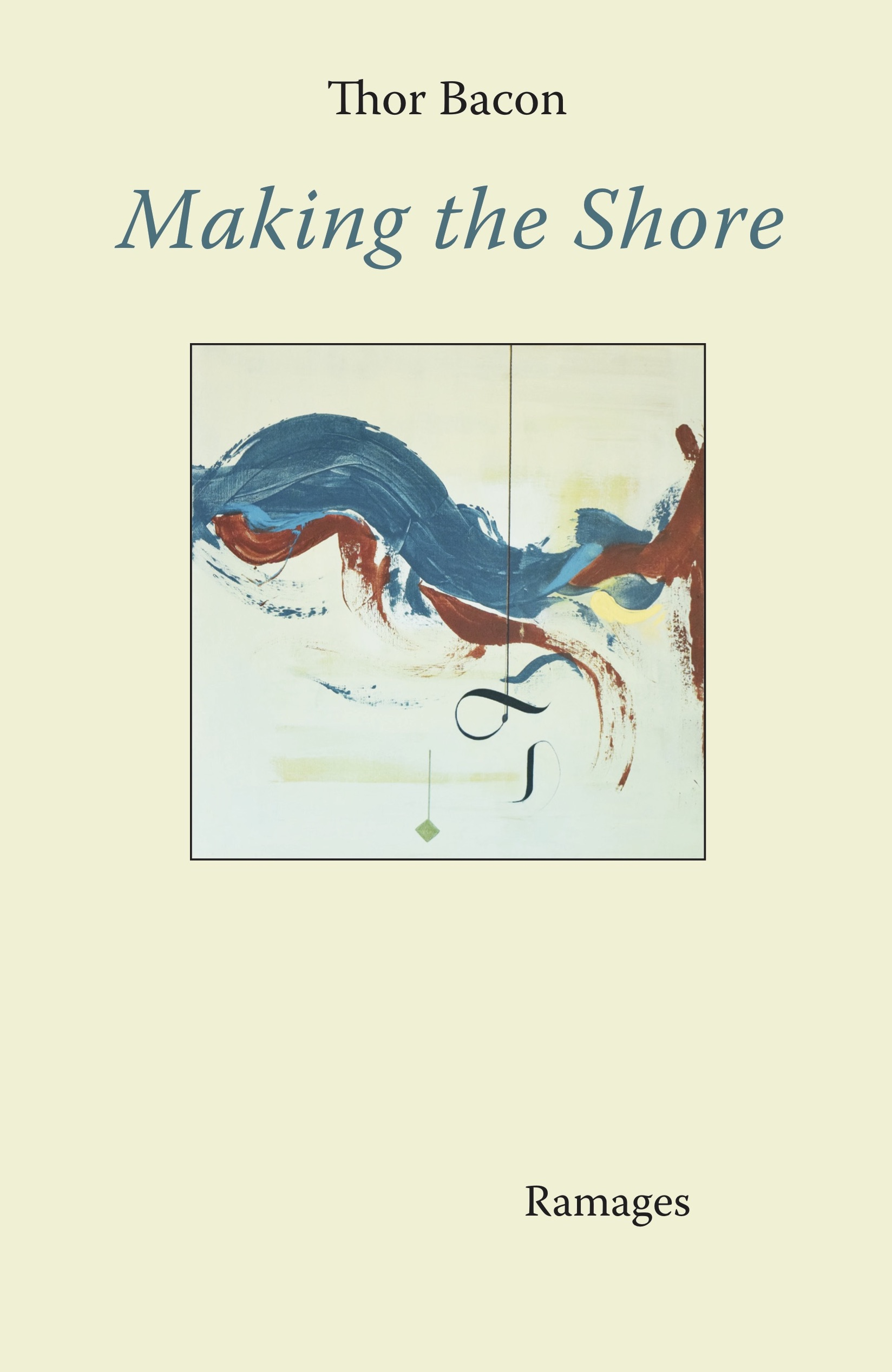 2017 •  Making the Shore  by Thor Bacon