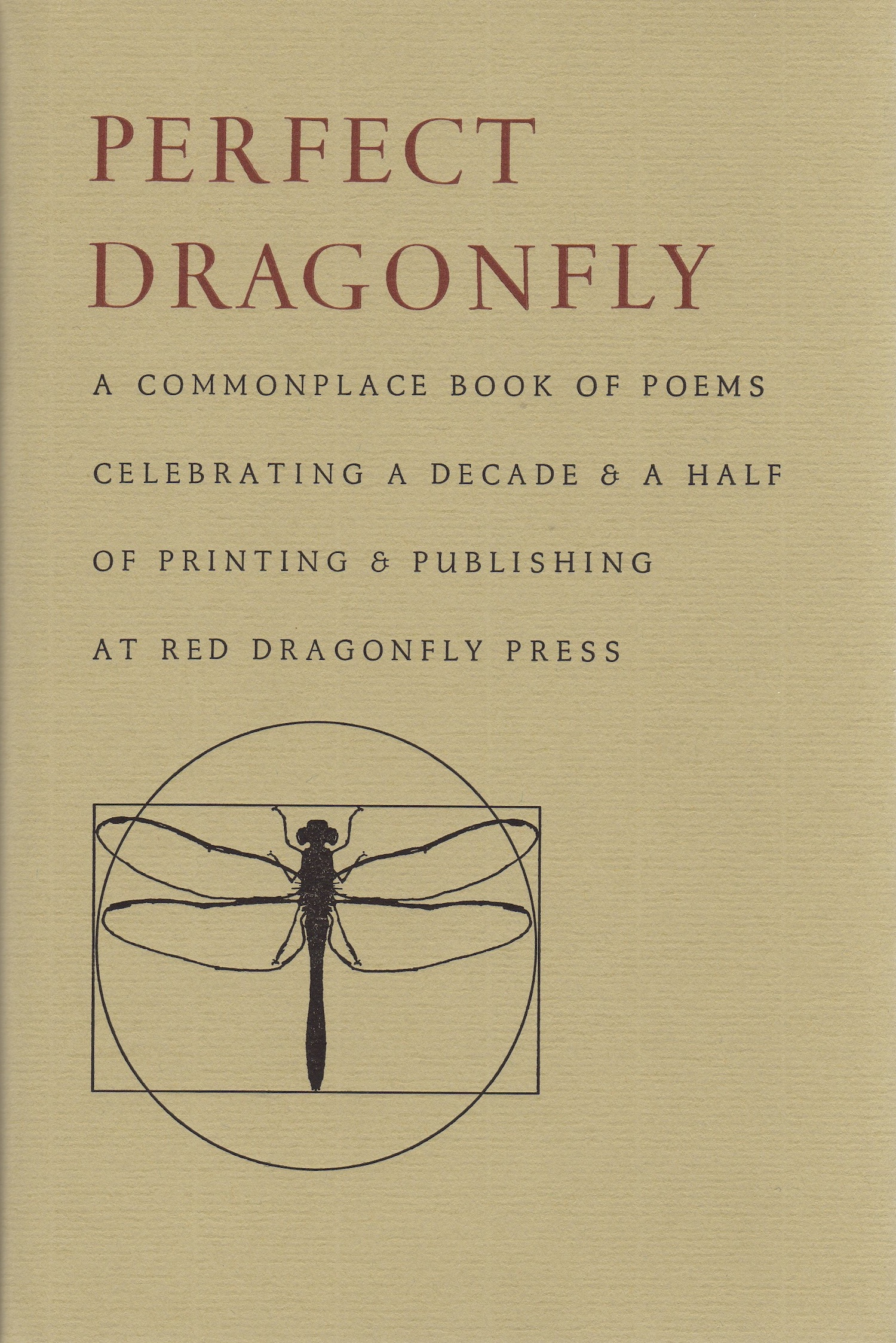 Perfect Dragonfly includes work by sixty-seven poets