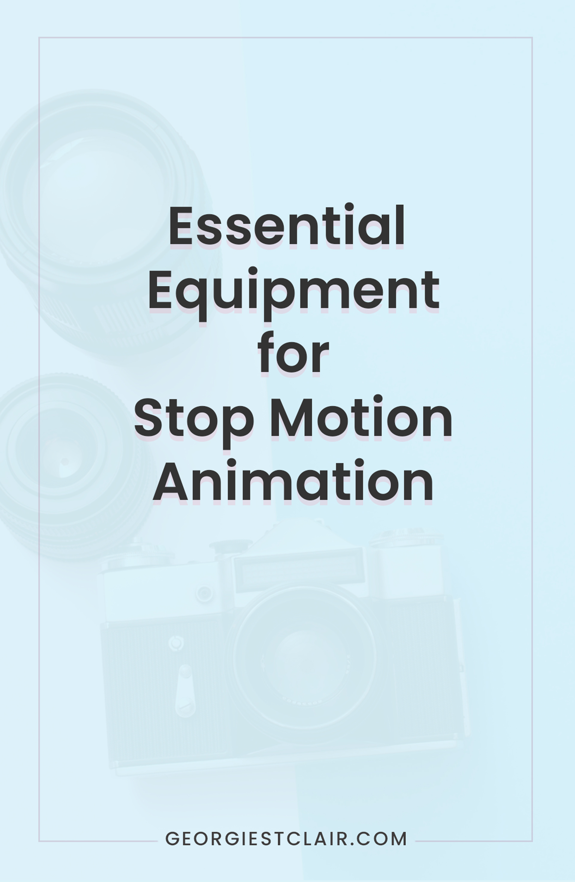 Get Started with Stop Motion Animation. Today we look at essential equipment | Georgie St Clair