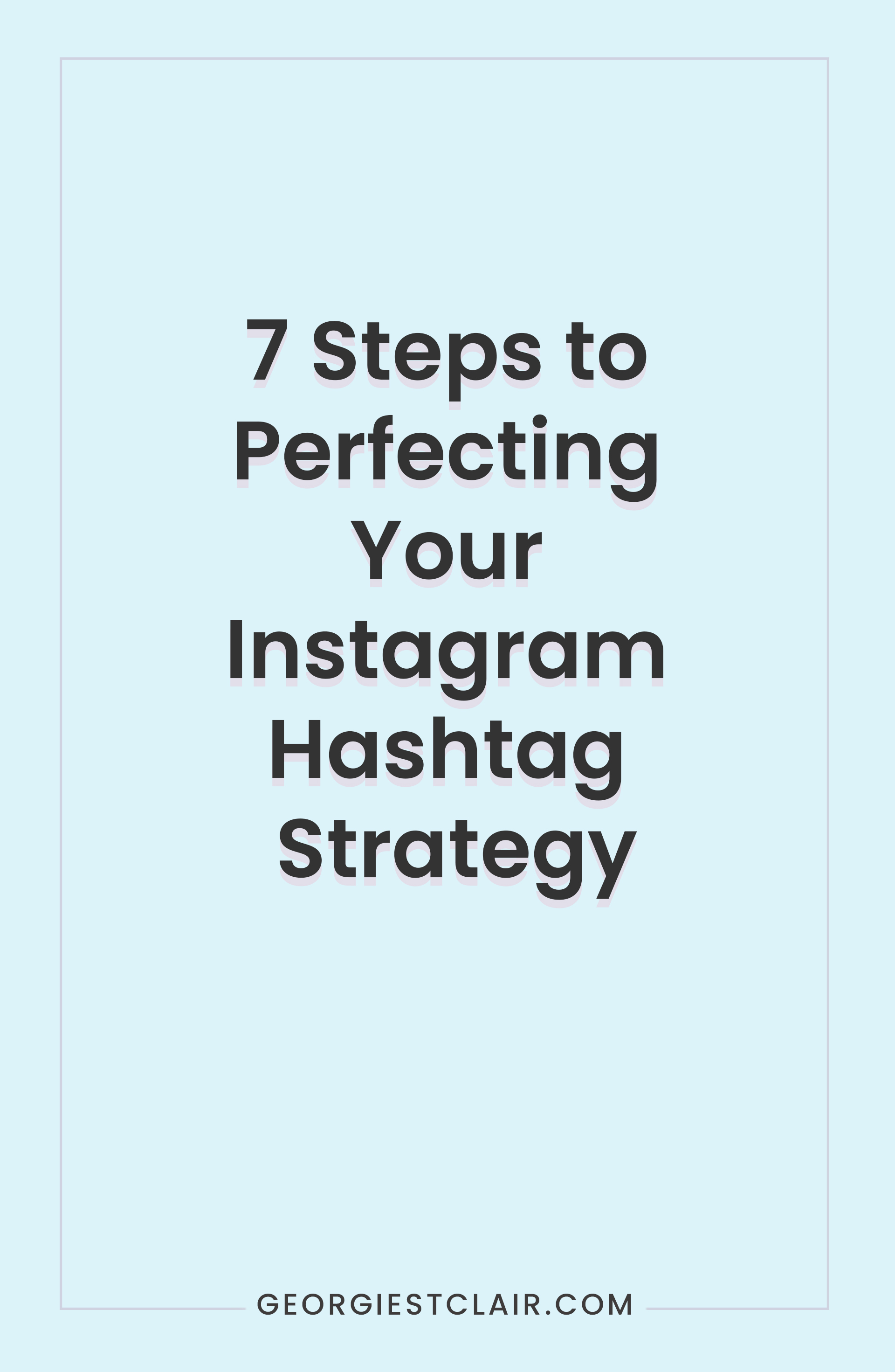 7 Steps to Perfecting Your Instagram Hashtag Strategy Pinterest Image