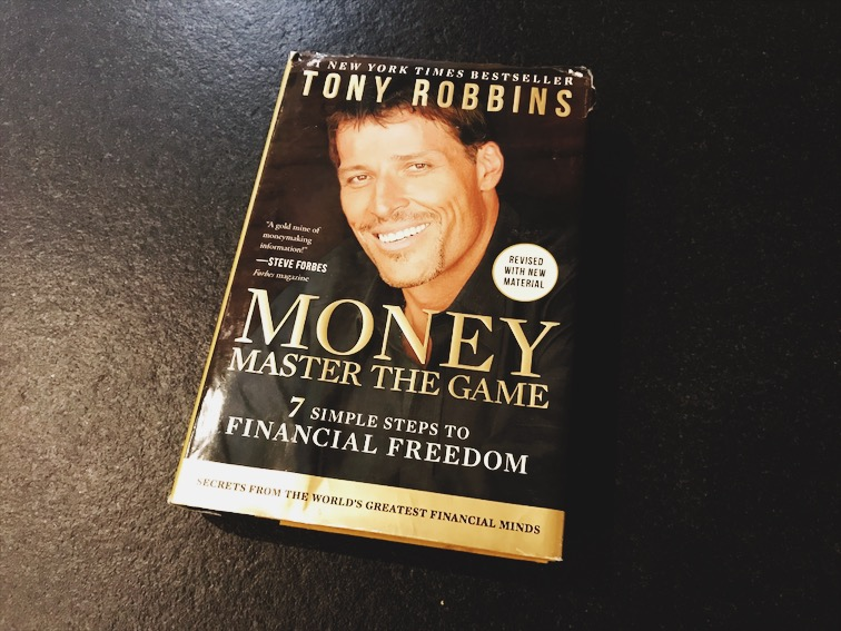 Learn to invest with Money Master the Game: 7 simple Steps to Financial Freedom by Tony Robbins