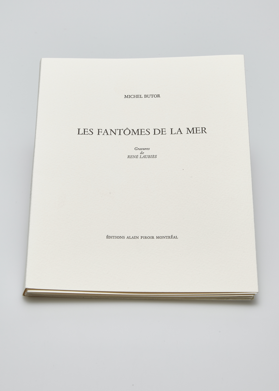Les fantômes de la mer    Text by Michel Butor and engraving by René Laubiès  2005 | 23 x 19 cm | engraving and typography | 50 prints | editor A. Piroir