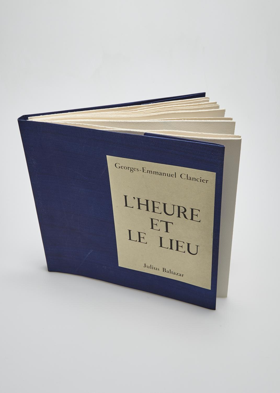 L'heure et le lieu    Text by Georges-Emmanuel Clancier and engraving Julius Baltazar  2003 | 32 x 30 cm | lithography and typography | 42 prints