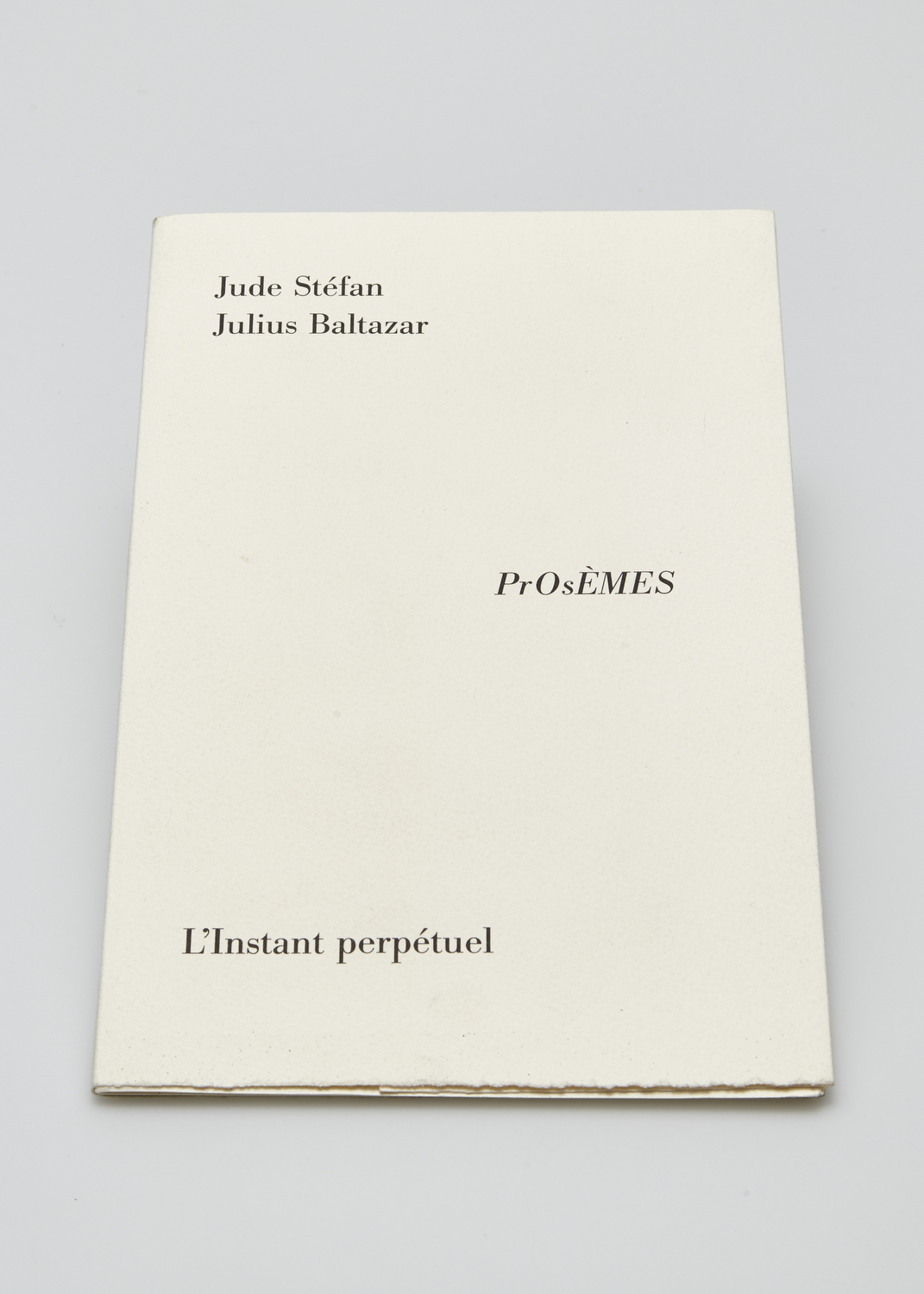 Prosèmes    Text by Jude Stefàne and engraving by Julius Baltazar  1997 | 25 x 16 cm | engraving and typography | 120 prints | editor l'Instant Perpétuel