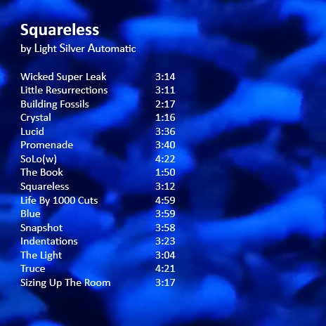 Squareless by Light Silver Automatic.track listing.jpg
