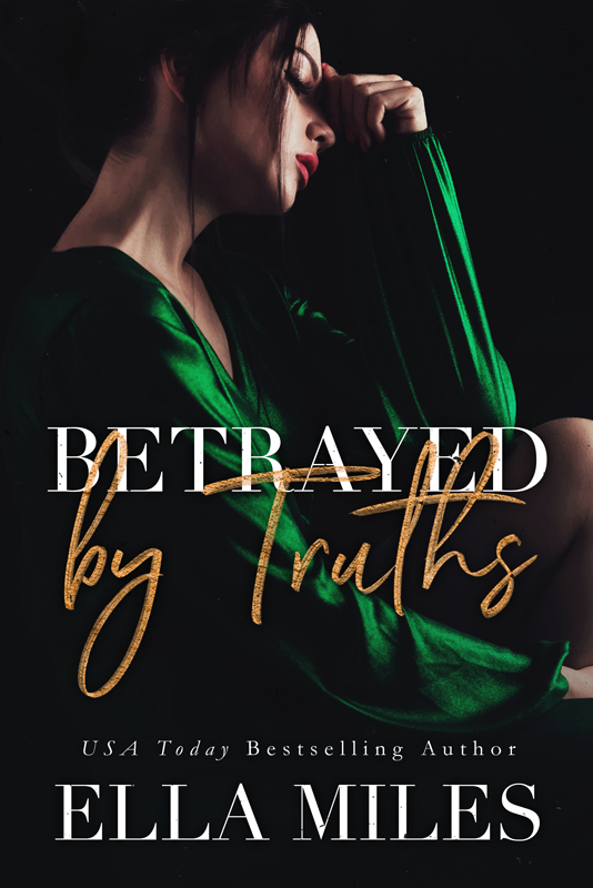 Betrayed by Truths (Book #2) - I lost a bet; now I'm his.  His to own. His to claim.  Nothing but property.  But I'm only beginning to understand the truth.  I can choose my own fate.  And claim a future I never thought was possible.  I just can't let Enzo lie to me anymore.  I have to find the truth. Even if it kills me.