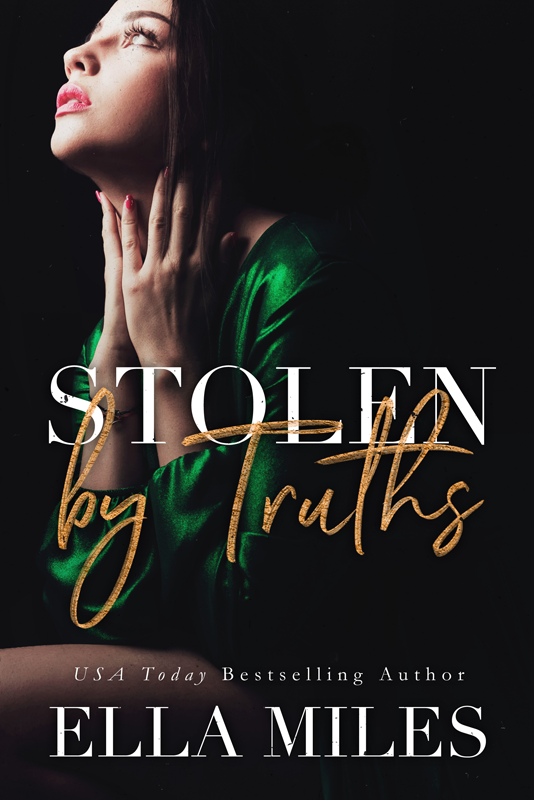Stolen by Truths (Book #4) - I was taken by Enzo. My heart and soul became his. It doesn't stop me from fighting for what's mine. Or from trying to be free. But I never thought that with him, I would find my home. Until I was stolen…