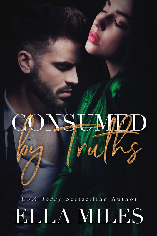 Consumed by truths(Book #6) - Enzo is my heart. My soul. My breath. I never thought I could be so dark. Never knew love meant losing myself and getting reborn. The lies and truths have finally caught up with us. We may have stolen an empire, but we aren't ready to give it up. It's ours. He's mine. And our love will find a way to the truth.