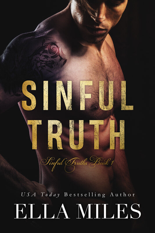 Sinful Truth (Book 1)  - She saved me. Pulled me from the depths of the ocean. Siren—her name fits. Her beauty striking; her voice heavenly. But unlike the mythical version, Siren didn't lure me to my death. She saved me. And now, seeing her about to be sold to the highest bidder, it's my turn to save her. —— I was raised to always tell the truth, no matter what. And it's served me well. Until today. Today, I wish I could lie. Because my truth put me here—about to be sold. A lie could set me free. But I always tell the truth, even when I lie.Coming November 5th
