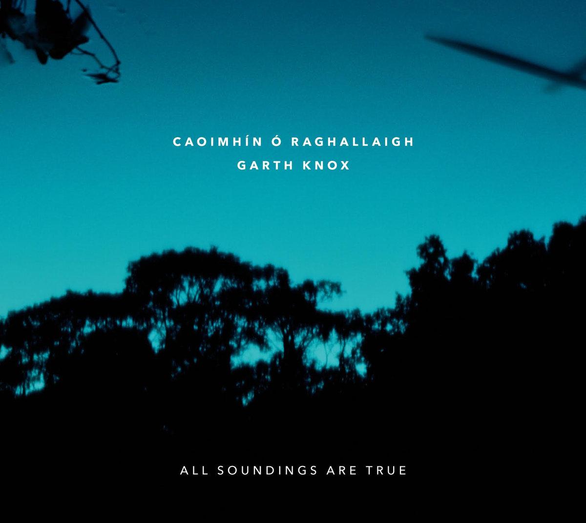 Caoimhín Ó Raghallaigh  and Garth Knox -  All Soundings are True