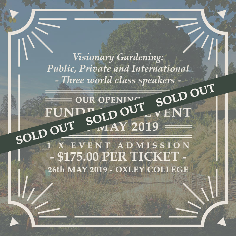 Visionary Gardens: Public, Private and International - SOLD OUT!Date: 26th May 2019 | Time: 2:00pm to 6:00pmTicket Price: $175.00 (AUD) - Allocation exhausted.