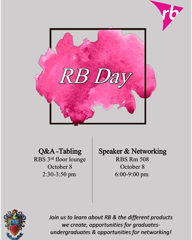 Happy Monday! This Tuesday we will be having our very own RB day! Reckitt Benckiser will be coming to RBS to discuss internships, Co-ops, and full time positions for all majors! To RSVP for their networking event, make sure to put your name on the list during our tabling session! See you soon!