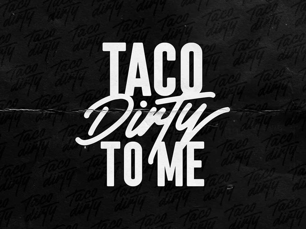 Taco Dirty To Me<strong>Branding & Web Design</strong>