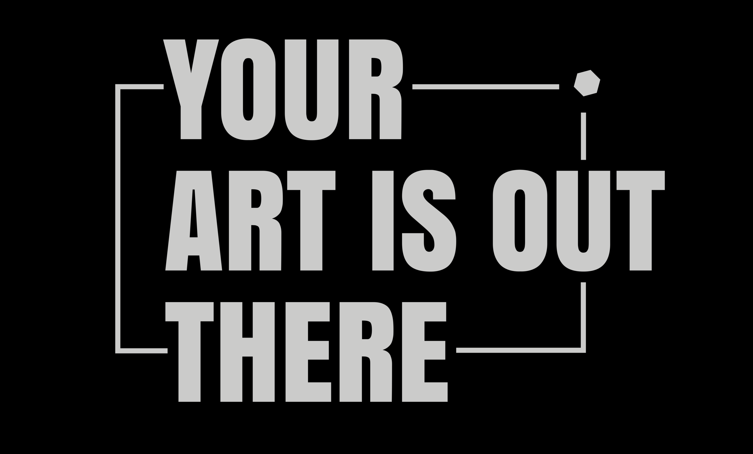 your art is out there.png