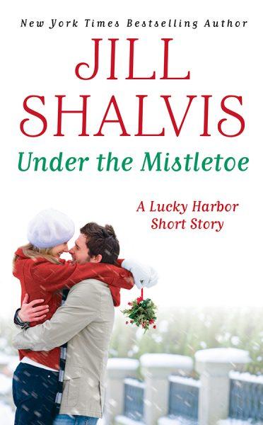 Jill Shalvis Under The Mistletoe (Novella).jpg