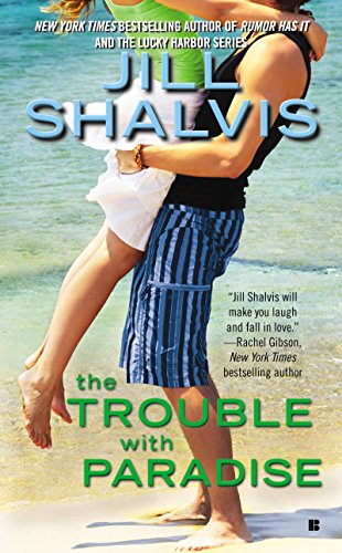 Jill Shalvis The Trouble With Paradise.jpg