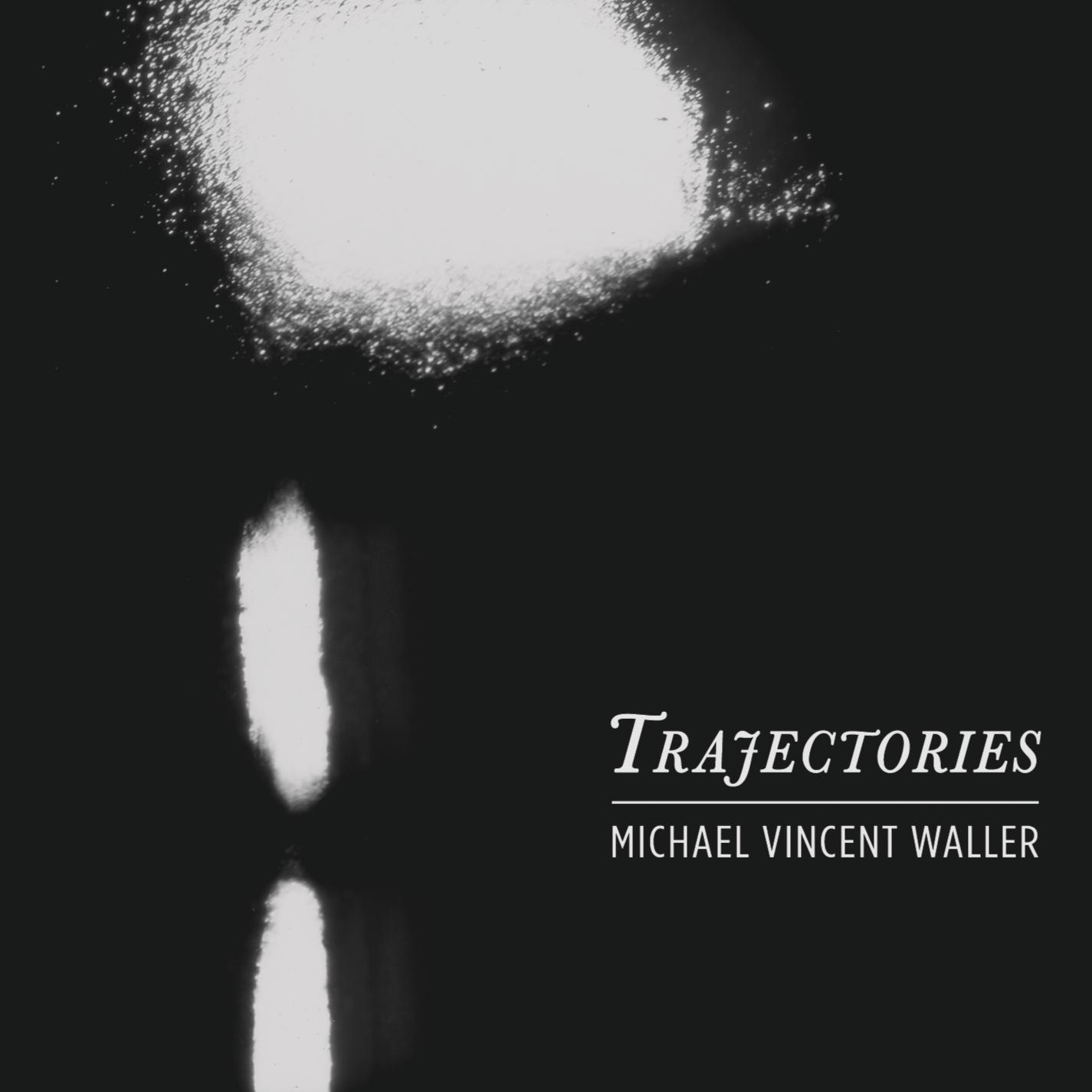 Trajectories Michael Vincent Waller digital booklet-01.png