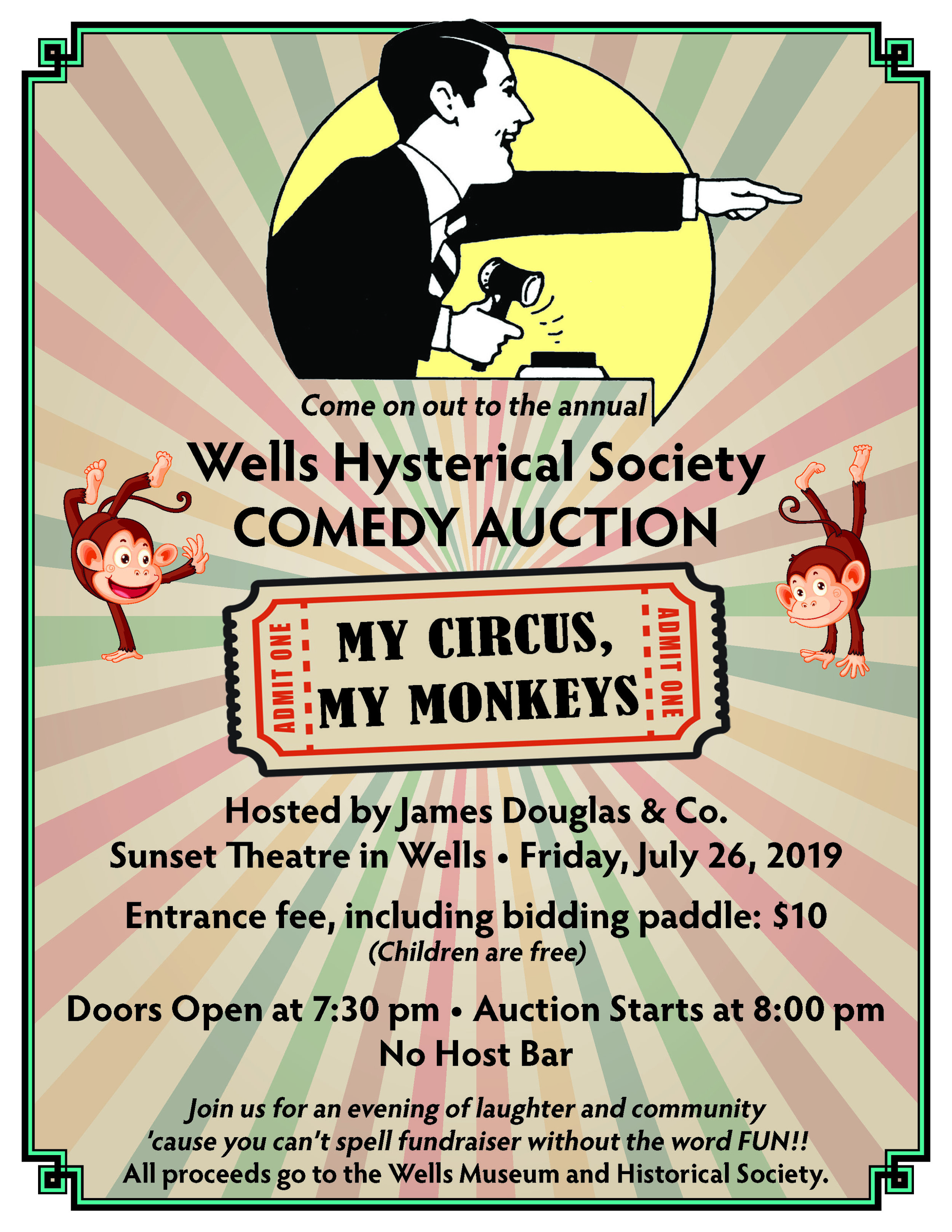 Wells Hysterical Comedy Auction • July 26 • Doors open at 7:30PM - Join us for an evening of laughter and community, 'cause you can't spell fundraiser without the word FUN!