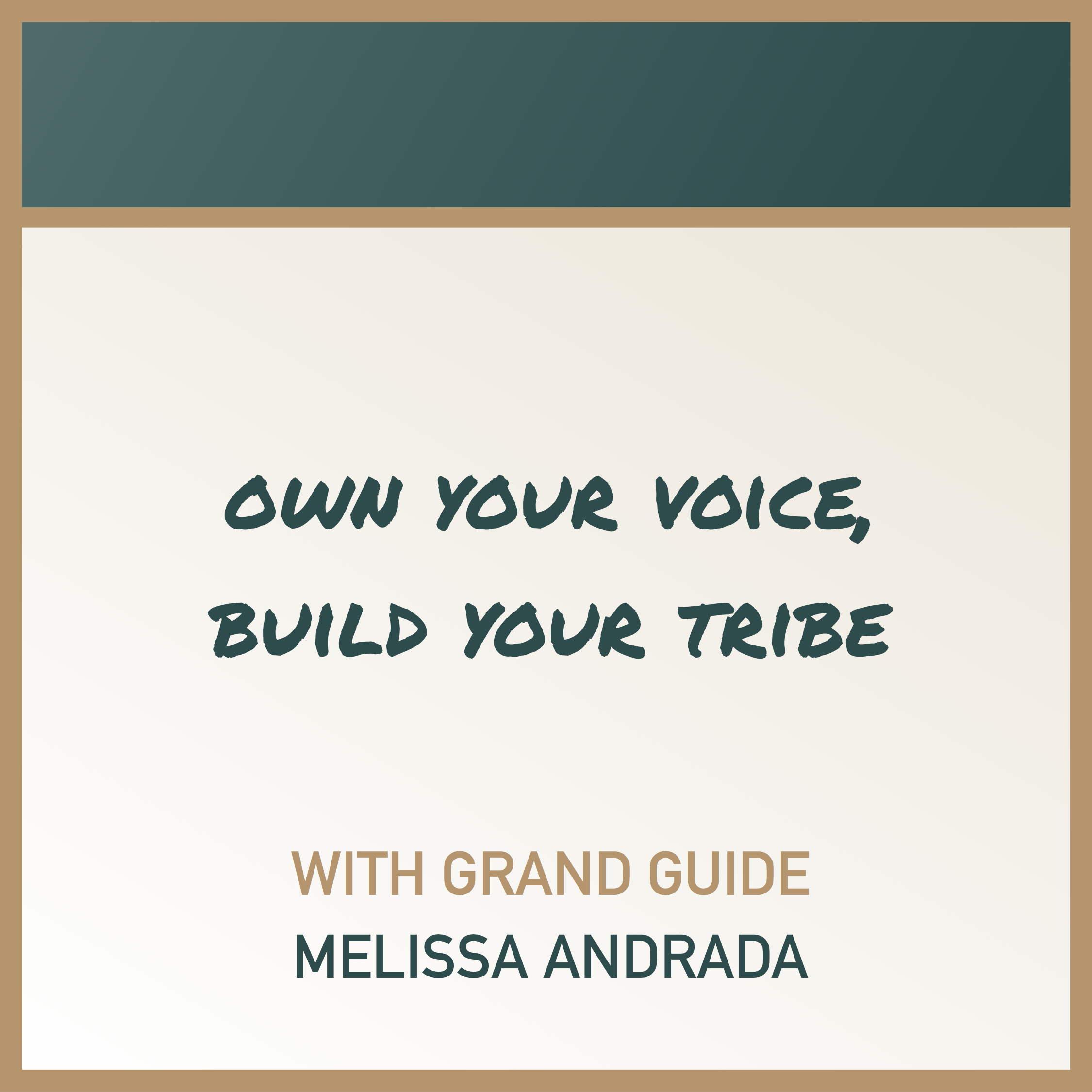 Own your voice, build your tribe. .png