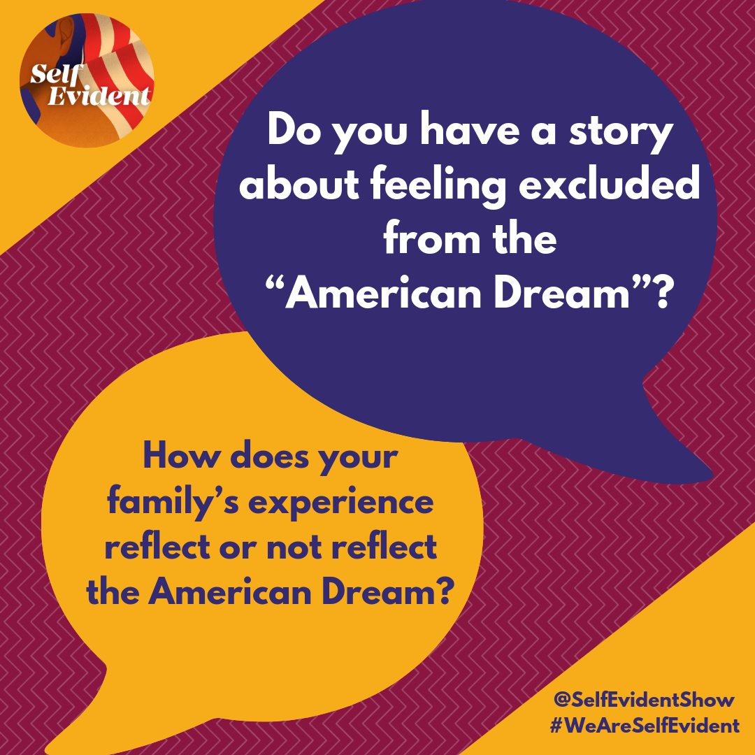 """Do you have a story about feeling excluded from the """"American Dream""""_.png"""