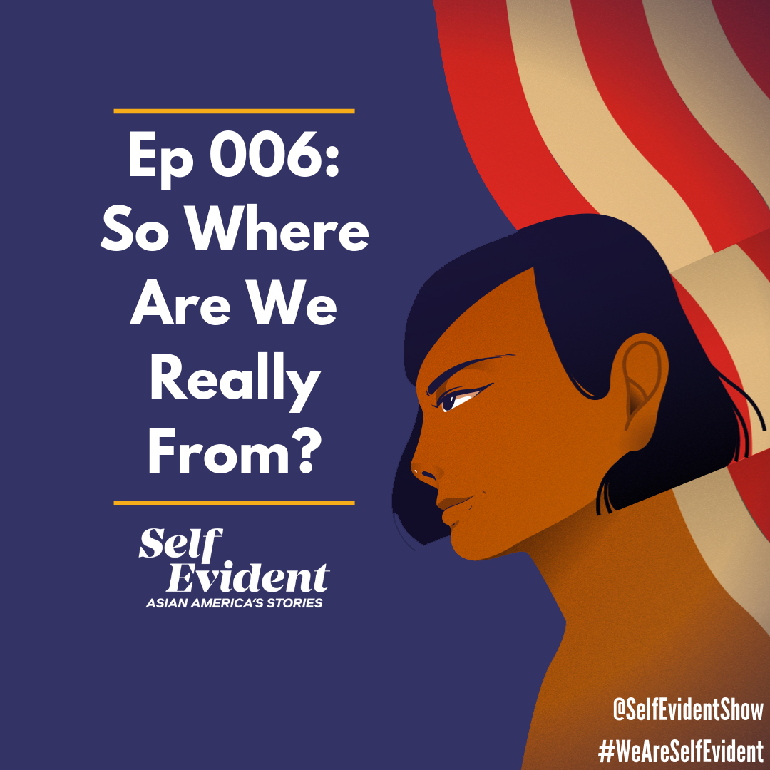 Ep 006_ So Where Are We Really From_.png