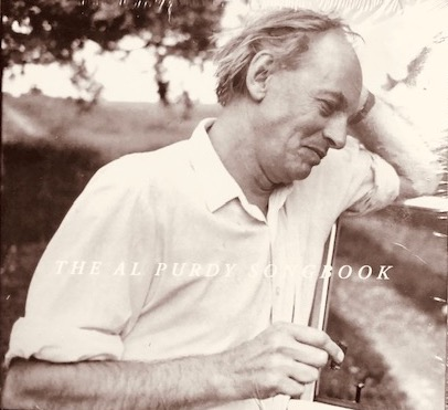 The Al Purdy Songbook  is an album of music inspired by the life, words and landscapes of legendary Canadian poet Al Purdy (1918 - 2000). The involved artists have contributed their work in support of the Al Purdy A-Frame Association, a registered charity that has successfully restored Purdy's historic home in Ontario's Prince Edward County and created a residency program there for a new generation of poets.
