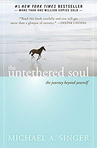 The Untethered Soul: The Journey Beyond Yourself - by Michael A. Singer