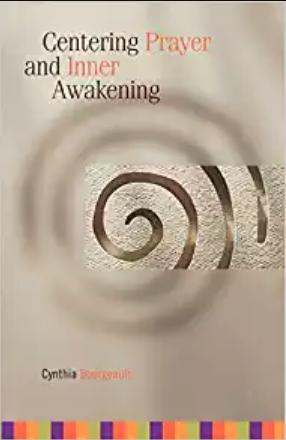 Centering Prayer and Inner Awakening - by Cynthia Bourgeault