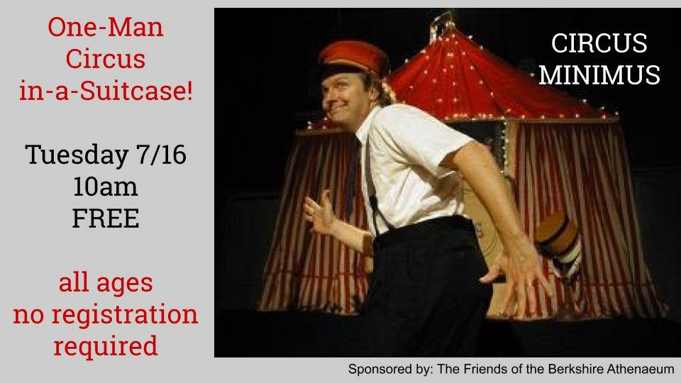 Circus Minimus: Tuesday 7/16, 10am. Free, all ages.