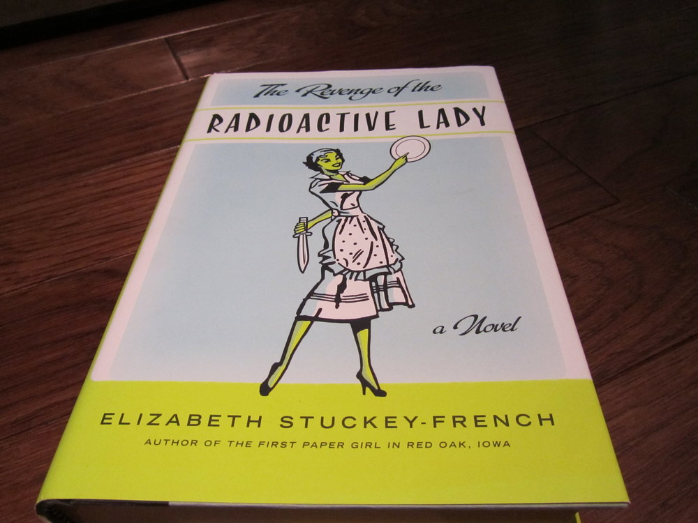 A picture of my copy of Elizabeth Stuckey-French's The Revenge of the Radioactive Lady.