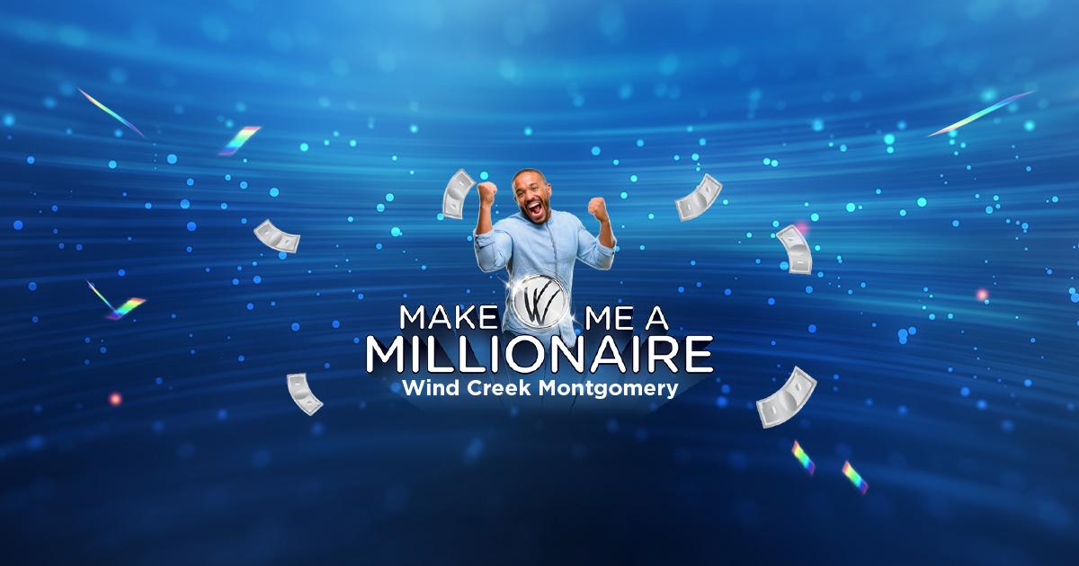 Wind Creek Montgomery — Make Me A Millionaire