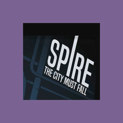 The Spire - Bonus Feat 24.The Spire is all the world you've ever known.And it must fall.