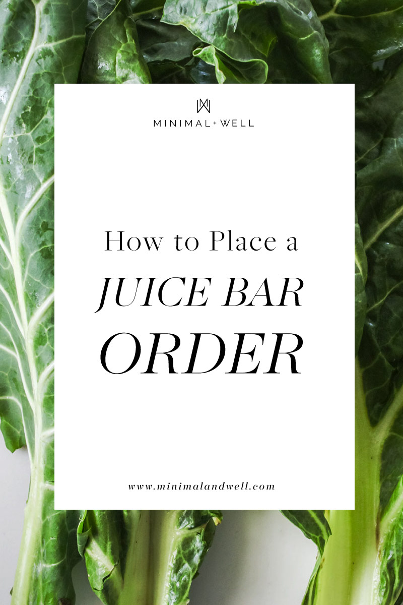 how-to-place-a-juice-bar-order-by-minimal-and-well.jpg
