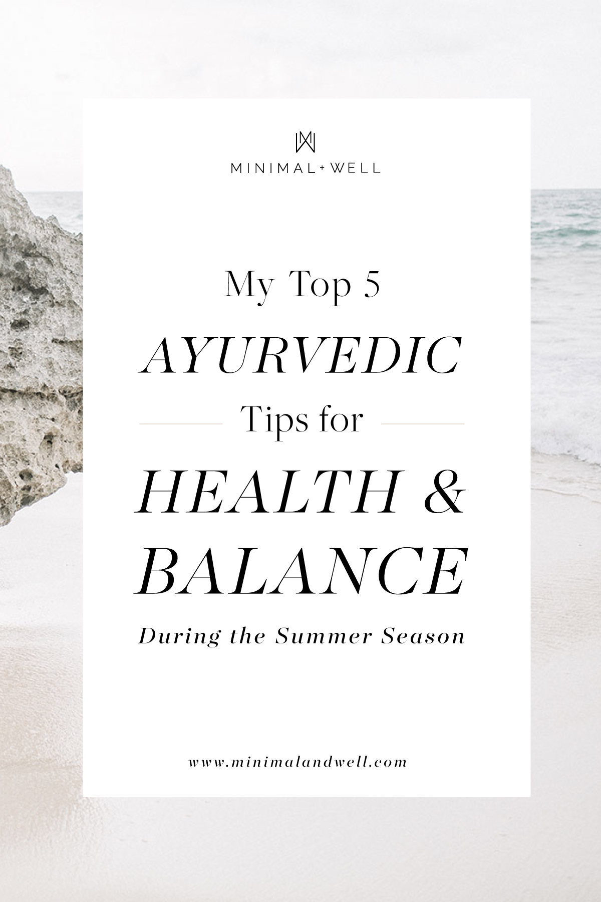 my-top-five-ayurvedic-tips-for-staying-healthy-and-balanced-in-the-summer-by-minimal-and-well.jpg