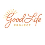 Good life project.png