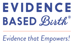 Evidence Based Birth - Our mission is to raise the quality of childbirth care globally, by putting accurate, evidence based research into the hands of families and communities, so they can make informed, empowered choices…
