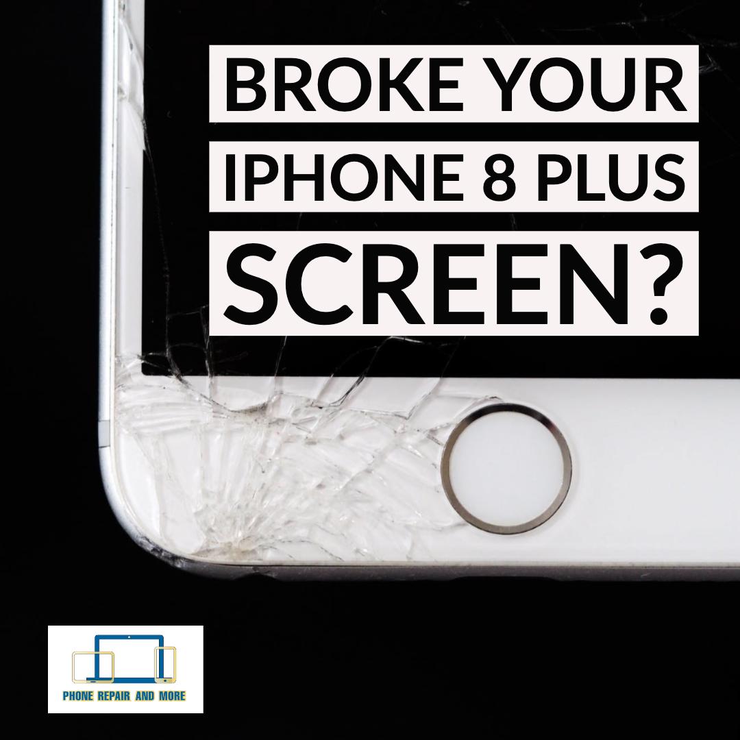 Broken iPhone 8 Plus Screen Repair.